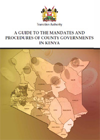 A Guide to Mandates and Roles of County Governments in Kenya