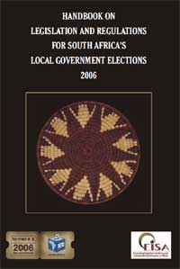 Legislation and Regulations for South Africa's Local Government Elections 2006